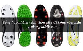 Hướng dẫn cách chọn giày đá bóng vừa chân từ A - Z