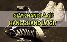 Tìm hiểu giày 2hand là gì? hàng 2hand là gì?