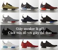 Giày Sneaker là gì? Cách phối đồ với Sneaker cho nam nữ