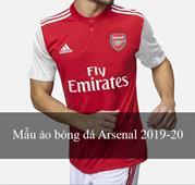 Rò rỉ hình ảnh các mẫu áo đấu clb Arsenal 2019 - 2020
