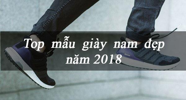 11 mẫu giày nam đẹp 2018 -2019 - Ai cũng phải mê mẩn