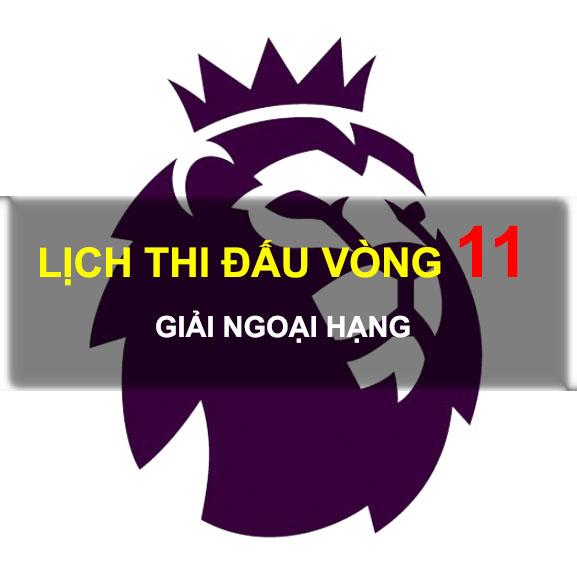 Lịch thi đấu vòng 11 ngoại hạng Anh 2018/2019